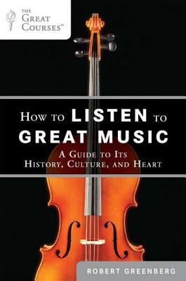How to Listen to Great Music By Greenberg, Robert