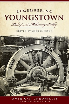 Remembering Youngstown By Peyko, Mark C. (EDT)
